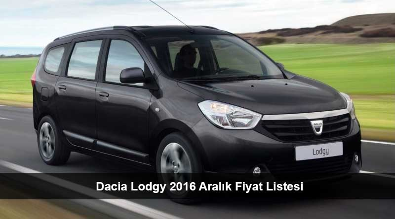dacia lodgy 2016 aral k fiyat listesi son araba fiyatlar. Black Bedroom Furniture Sets. Home Design Ideas