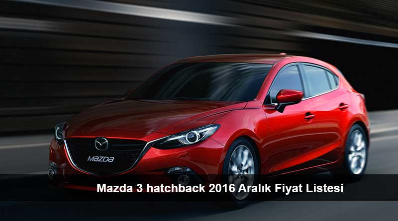 mazda 3 hatchback 2016 aral k fiyat listesi son araba fiyatlar. Black Bedroom Furniture Sets. Home Design Ideas